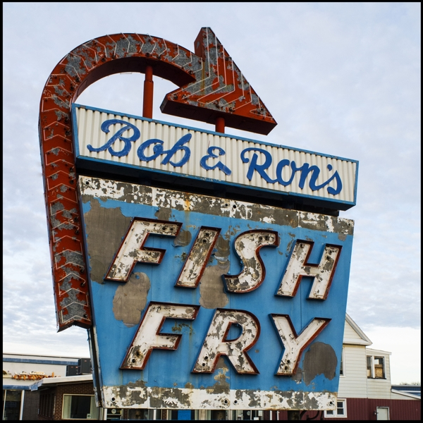 Bob & Ron's Fish Fry sign. Nikon Df camera, Nikkor 28mm f/2.8 lens. Photo by Chuck Miller.